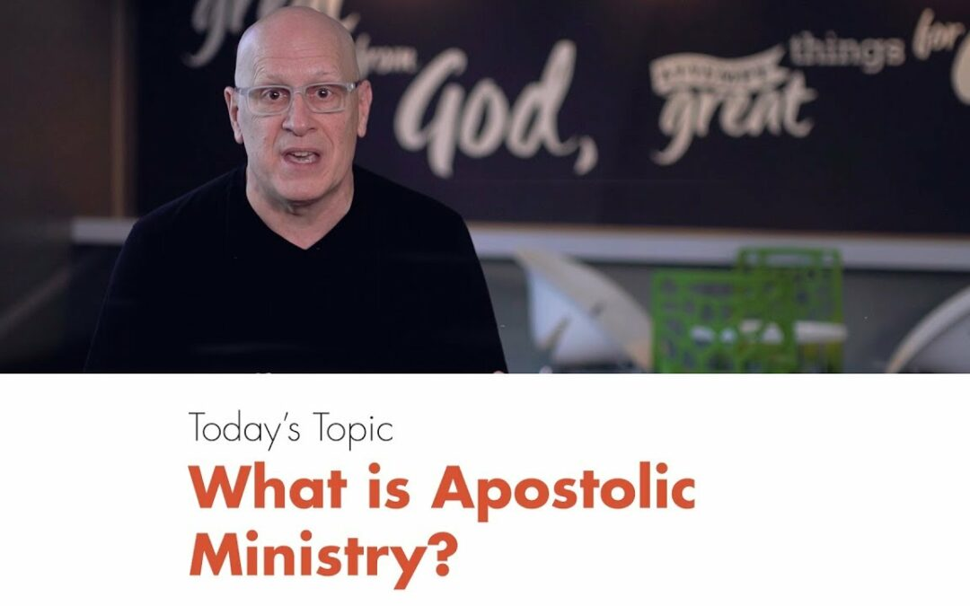 Five-Minute Leadership: What Is Apostolic Ministry?