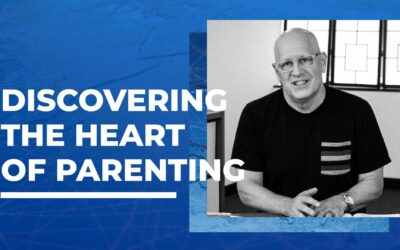 Discovering the Heart of Parenting