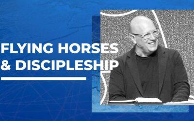 Flying Horses & Discipleship