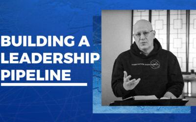 Building a Leadership Pipeline